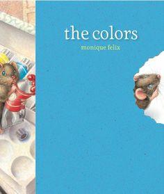 Mouse Book: The Colors by Monique Felix