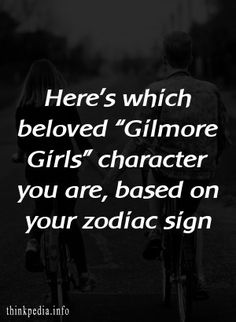 """Here's which beloved """"Gilmore Girls"""" character you are, based on your zodiac sign"""