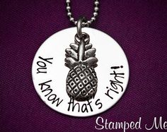 """Psych Fan """"You know that's right"""" Necklace - Hand Stamped Stainless Steel with Pineapple Charm - Shawn and Gus Quotes - Geekery Gift"""