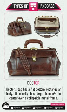 Types of Handbags | Doctor | 11  Doctor's bag has a flat bottom, rectangular body. It usually has large handle/s in center over a collapsible metal frame.   #BagsHive #Doctor #DoctorsBag