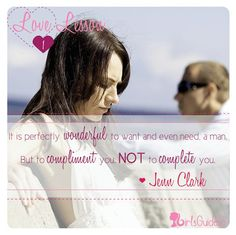 "Love Lesson #1: ""It is perfectly wonderful to want, and even need, a man. But to compliment you, NOT to complete you."""