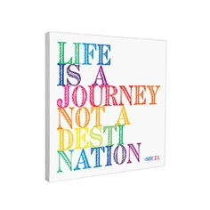 Inspiration to keep going, especially when pulling those tough all-nighters! http://www.dormify.com/gifts-kits/grad-gifts/life-is-a-journey-canvas