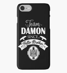 Team Damon Since Hello Brother. Damon Salvatore. TVD. iPhone Case/Skin