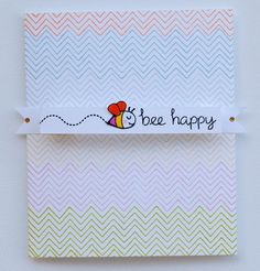 Bee Happy with a chevron stamp!