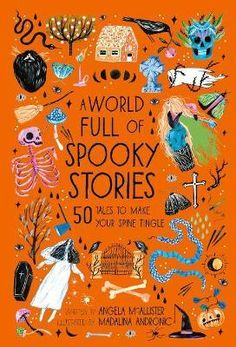 A World Full of Spooky Stories : Angela McAllister : 9780711241473 Into The Woods, Traditional Fairy Tales, Halloween Books For Kids, Folk, Spooky Stories, Book Gifts, Book Publishing, Childrens Books, This Book