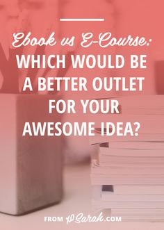 Let's say you've nailed down your passive income product topic. You know what you want to teach, you know who you want to teach it to, and you've decided on your epic results. Now the questions is - would it work better and be more profitable as an ebook or as an e-course?