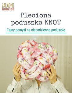 Fajny niecodzienny pomysł na poduszkę. Zobaczcie jak łatwo ją zrobić.:) / Knot pillow