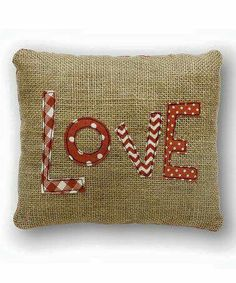 Sewing Pillows Take a look at this 'Love' Burlap Pillow by Collins on Burlap Pillows, Cute Pillows, Sewing Pillows, Decorative Pillows, Throw Pillows, Burlap Projects, Sewing Projects, Valentine Day Crafts, Valentines