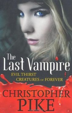 The Last Vampire (Evil Thirst Creatures Of Forever) by Christopher Pike- my favourite writer.he takes me in those places i love Good Books, Books To Read, My Books, Film Music Books, Audio Books, Paranormal Romance Books, Vampire Books, Horror Books, Book Images