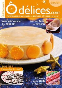Magazine de cuisine Odelices n°25 – automne 2016 by Marie-Laure Tombini - issuu