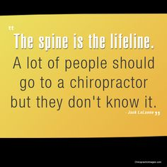 Your spine is a vital part of living! Take care of it!