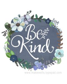 Be Kind Print by Makewells on Etsy, $12.00