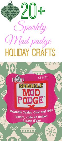 20+ #ModPodgeHoliday crafts with Sparkle #modpodge
