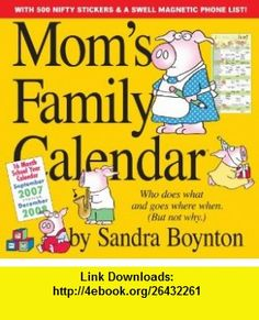 Moms Family Calendar 2008 (9780761145615) Sandra Boynton , ISBN-10: 0761145613  , ISBN-13: 978-0761145615 ,  , tutorials , pdf , ebook , torrent , downloads , rapidshare , filesonic , hotfile , megaupload , fileserve