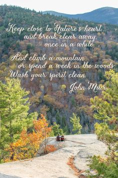 Monday's Quote: Keep Close to Nature's Heart {John Muir}