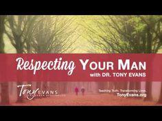 ▶ Respecting Your Man - Tony Evans - YouTube