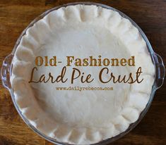 Old-Fashioned Lard Pie Crust - Daily Rebecca - - This is the tastiest pie crust you'll ever eat! The dough is simple and very easy to work with. No more dry, hard, flavorless crusts with this recipe! Homemade Pie Crusts, Pie Crust Recipes, Amish Pie Crust Recipe, Homemade Pies, Pastry Recipes, Old Fashioned Pie Crust Recipe, Lard Recipe, Pie Dough Recipe Easy, Pie Dessert