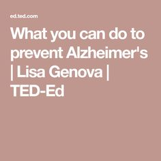 What you can do to prevent Alzheimer's | Lisa Genova | TED-Ed