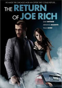 """The Return of Joe Rich - Sam Witwer (SyFy Channel's """"Being Human,"""" The Mist), Armand Assante (Judge Dredd, American Gangster), Talia Shire (The Godfather trilogy, Rocky)"""