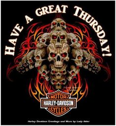 Have a great Thursday Harley Davidson Posters, Harley Davidson Pictures, Harley Davidson Wallpaper, Harley Tattoos, Harley Davidson Tattoos, Harley Davidson T Shirts, Motorcycle Logo, Motorcycle Style, Motorcycle Quotes