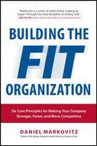 Read David Brunt's latest article on Dan Markovitz's new book Building The Fit Organisation