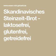 Skandinavisches Steinzeit-Brot - laktosefrei, glutenfrei, getreidefrei