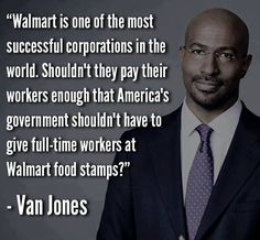 Every WalMart in America costs the tax payers over $900,000 per year in subsidies to the billion dollar corporation and food stamps for workers. There are thousands of WalMart stores, the math is staggering. Waltons are the richest family in America, yet you and I still have to subsidize them because they can afford to pay lobbyists and bribe politicians to keep this scam going. Boycott WalMart . Gov pass higher minimum wage laws that prevent a huge corporation see comments