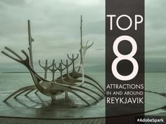 Top 8 Attractions in and around Reykjavik; capital of Iceland