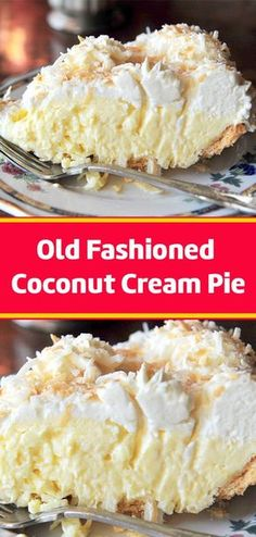 Old fashioned coconut cream pie quot; coconut desserts easy and healthy recipes Just Desserts, Delicious Desserts, Yummy Food, Sweet Recipes, Cake Recipes, Dessert Recipes, Dinner Recipes, Coconut Recipes, Pie Coconut