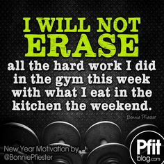 i will not erase my hard work!! #pfitblog #fitness #motivation