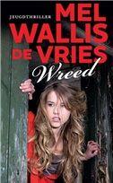 Mel Wallis de Vries - Wreed - prijs van de #Jonge Jury 2015 - GEWONNEN