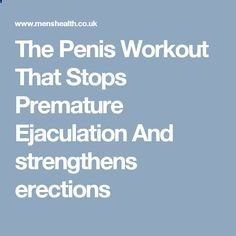 Premature Ejaculation  - The Penis Workout That Stops Premature Ejaculation And strengthens erections - Follow My Simple Suggestions for Curing Premature Ejaculation and You'll Last for 30 Minutes or Longer by the End of the Week!