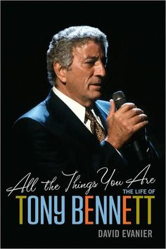 David Evanier  All the Things You Are: The Life of Tony Bennett