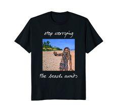 Stop Worrying, Whimsical, Wisdom, Amazon, Beach, Mens Tops, T Shirt, Supreme T Shirt, Amazons