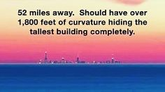 Better change the battery in your flat earth calculator.  8 inches of curvature per mile times 52 is 34.7 feet not 1,800 feet.