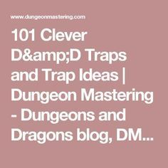 101 Clever D&D Traps and Trap Ideas     Dungeon Mastering - Dungeons and Dragons blog, DM tips, D&D books, RPG fun