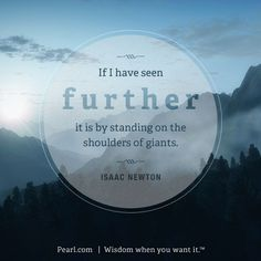 Great nugget from Isaac Newton | Pearl.com #WisdomWednesday