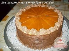 Dobos torte by Eta Hungarian Cuisine, Hungarian Recipes, Hungarian Food, Chocolate Icing, Cakes And More, Vanilla Cake, Baked Goods, Dessert Recipes, Cooking Recipes