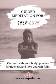 Needing to love yourself more? Try this guided meditation for self love.  Connect with your body, practice forgiveness, and love yourself fully. #emspath #empath #selflove #meditation #meditative #meditate #selfllovemeditation #selfesteem #guidedmeditation #bodyscan #forgiveness #spiritual #chakras