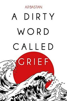 #Book Review of #ADirtyWordCalledGrief from #ReadersFavorite Reviewed by Tammy Ruggles for Readers' Favorite