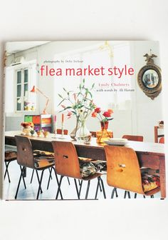 """Flea Market Style Interior Design Book 27.99 at shopruche.com. Full of creative and affordable ideas, Emily Chalmers shares her stylistic advice for creating a unique home with antique treasures and decor. Hardback.  9.5""""L x 0.7""""W x 9.5""""H,  144 pages,  Chronicle books"""