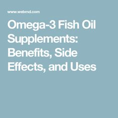 Fish oils supplements health benefits and side effects for Fish oil webmd