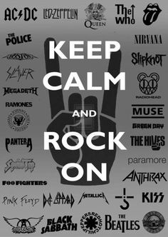 BEWARE: Description is long (due to list of band names) Here is the Keep Calm and Rock On wallpaper. Containing over 100 Rock and Metal band logos! Keep Calm, Rock On Wallpaper Rock And Roll, Pop Rock, Rock On, Music Love, Music Is Life, Good Music, Live Music, Nirvana, Rolling Stones