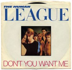 Don't You Want Me b/w Seconds. The Human League, A Records/USA (1981)