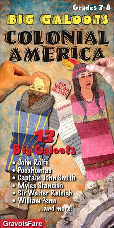 COLONIAL AMERICA 13 Big Galoots of Famous Figures from Colonial America. John Rolfe, Pocahontas, Captain John Smith, Myles Standish, Sir Walter Raleigh, William Penn, Anne Hutchinson, Squanto, and More! Ready-to-Go, Easy-to-Use, and Fun-to-Display. COLOR,