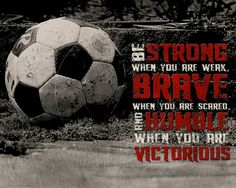 Soccer Be Strong Motivational Poster Original by MereImageDesign, $25.00