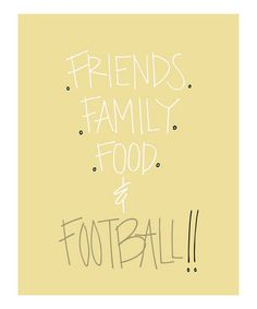 All that matters in life. Friends Family Food & Football (we'll just pretend that Food says Fitness) :) Fall Football, Football Love, Football Is Life, Football Season, College Football, Watch Football, Alabama Football, American Football, Seminole Football