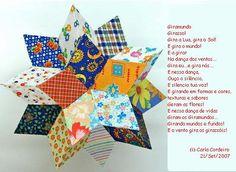 Felicidade é algo que se multiplica quando se divide....  ; )     Existe diferença entre Giramundos, Flor de Mandacaru, o Hexecontaedro Rômbico dobrado como Origami e as Estrelas da Felicidade.  Eles podem ser feitos de papelão e colado; de tecido  e costurado; de papel e dobrado; de papelão, forrado de tecido dobrado e costurado...   A maneira de fazê-los é que lhes dá a características e nomes diferentes.  ... Já sei fazer os 3 primeiros... E as Estrelas da Felicidade, as criei!  Ainda…