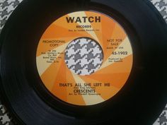 Soul 45     Crescents - That s All She Left Me  -  WATCH R.   Northern 7