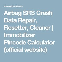 Airbag SRS Crash Data Repair, Resetter, Cleaner | Immobilizer Pincode Calculator (official website)